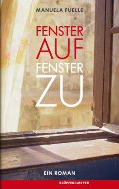 Fenster auf, Fenster zu (Mängelexemplar) - Fuelle, Manuela