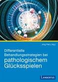 Differentielle Behandlungsstrategien beim pathologischen Glücksspielen (eBook, PDF)