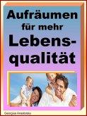 Aufräumen für mehr Lebensqualität (eBook, ePUB)