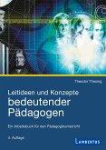 Leitideen und Konzepte bedeutender Pädagogen (eBook, PDF)