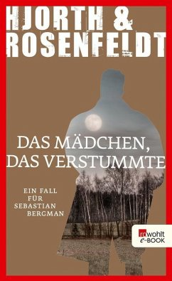 Das Mädchen, das verstummte / Sebastian Bergman Bd.4 (eBook, ePUB) - Rosenfeldt, Hans; Hjorth, Michael