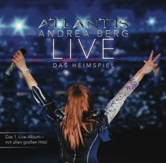 Atlantis-Live Das Heimspiel - Berg,Andrea