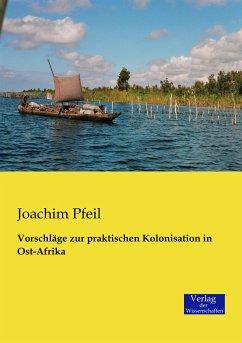 Vorschläge zur praktischen Kolonisation in Ost-Afrika
