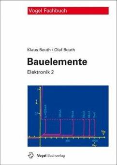 Elektronik 2. Bauelemente - Beuth, Klaus; Beuth, Olaf