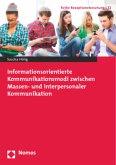 Informationsorientierte Kommunikationsmodi zwischen Massen- und interpersonaler Kommunikation