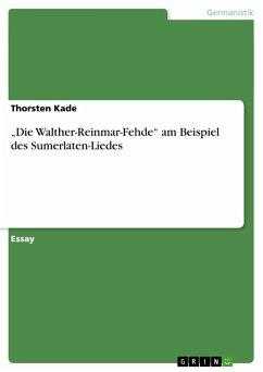 """""""Die Walther-Reinmar-Fehde"""" am Beispiel des Sumerlaten-Liedes"""