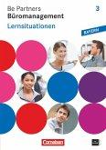 Be Partners Büromanagement 3. Ausbildungsjahr: Lernfelder 10-13. Lernsituationen. Arbeitsbuch. Ausgabe Bayern