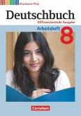 Deutschbuch 8. Schuljahr. Arbeitsheft mit Lösungen. Differenzierende Ausgabe Rheinland-Pfalz