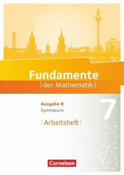 Fundamente der Mathematik 7. Schuljahr. Arbeitsheft mit Lösungen. Gymnasium Brandenburg