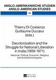 Decolonization and the Struggle for National Liberation in India (1909-1971)