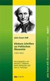 John Stuart Mill: Schriften zur Politischen Ökonomie in fünf Bänden / Kleinere Schriften zur Politischen Ökonomie