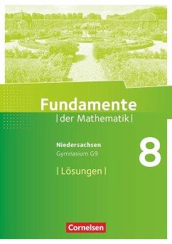 Fundamente der Mathematik 8. Schuljahr. Lösungen zum Schülerbuch. Gymnasium Niedersachsen