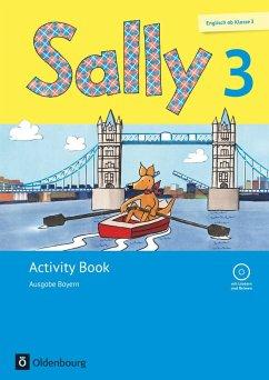 Sally 3. Schuljahr. Activity Book mit Audio-CD. Ausgabe Bayern (Neubearbeitung) - Englisch ab Klasse 3