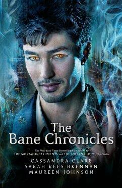 The Bane Chronicles - Clare, Cassandra; Brennan, Sarah Rees; Johnson, Maureen