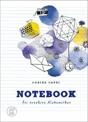 Notebook für kreative Alchemisten - Capri, Corina