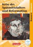 Kursheft Geschichte. Krise des Spätmittelalters und Reformation. Schülerbuch mit Online-Angebot