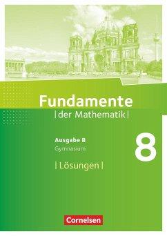 Fundamente der Mathematik 8. Schuljahr. Lösungen zum Schülerbuch. Gymnasium Brandenburg