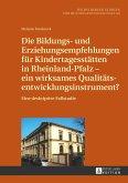 Die Bildungs- und Erziehungsempfehlungen für Kindertagesstätten in Rheinland-Pfalz - ein wirksames Qualitätsentwicklungsinstrument?