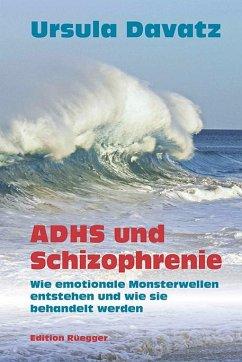 ADHS und Schizophrenie - Davatz, Ursula
