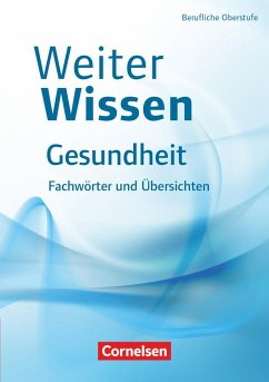 WeiterWissen Gesundheit Fachwörter und Übersichten - Groger, Uta; Pierk, Ulrike