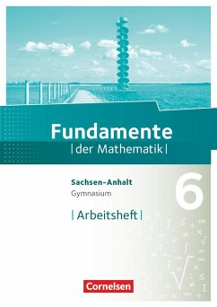 Fundamente der Mathematik 6. Schuljahr - Arbeitsheft mit Lösungen