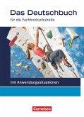 Das Deutschbuch 11./12. Schuljahr Schülerbuch. Fachhochschulreife - Allgemeine Ausgabe - mit Anwendungssituation11./12. Schuljahr - Schülerbuch