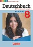 Deutschbuch 8. Schuljahr. Arbeitsheft mit Lösungen. Differenzierende Ausgabe Nordrhein-Westfalen
