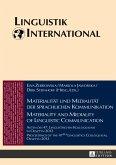 Materialität und Medialität der sprachlichen Kommunikation. Materiality and Mediality of Linguistic Communication
