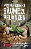 Von der Kunst Bäume zu pflanzen (eBook, ePUB)