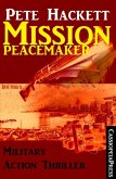 Pete Hackett Thriller: Mission Peacemaker: Military Action (eBook, ePUB)