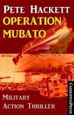Pete Hackett Thriller - Operation Mubato: Military Action (eBook, ePUB)
