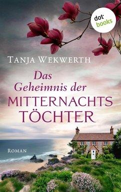 Das Geheimnis der Mitternachtstöchter (eBook, ePUB) - Wekwerth, Tanja