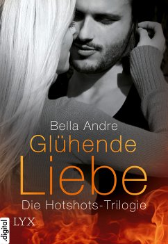 Glühende Liebe / Hotshots-Firefighters Bd.1-3 (eBook, ePUB)