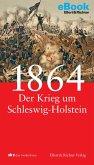1864 - Der Krieg um Schleswig-Holstein (eBook, ePUB)
