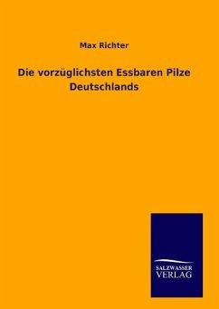 9783846094754 - Richter, Max: Die vorzüglichsten Essbaren Pilze Deutschlands - Livre