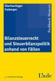 Bilanzsteuerrecht und Steuerbilanzpolitik anhand von Fällen (eBook, PDF)