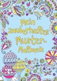 Mein zauberhaftes Muster-Malbuch