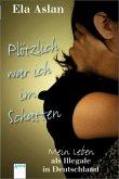 Plötzlich war ich im Schatten / Mein Leben Bd.2 (Mängelexemplar)