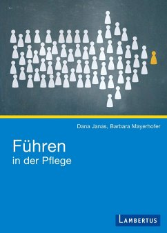 Führen in der Pflege (eBook, PDF) - Janas, Dana; Mayerhofer, Barbara