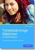 Türkeistämmige Mädchen in Deutschland (eBook, PDF)
