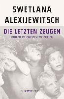 Die letzten Zeugen (eBook, ePUB) - Alexijewitsch, Swetlana
