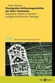 Theologische Reflexionsgeschichte des Alten Testaments (eBook, PDF)