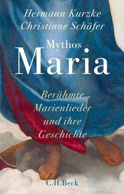 Mythos Maria (eBook, ePUB) - Schäfer, Christiane; Kurzke, Hermann