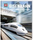 Eisenbahn / Was ist was Bd.54