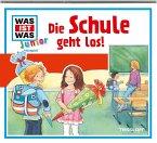 Die Schule geht los! / Was ist was junior Bd.25 (1 Audio-CD)