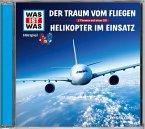 Der Traum vom Fliegen / Helikopter im Einsatz, 1 Audio-CD