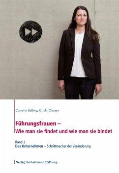 Führungsfrauen - Wie man sie findet und wie man sie bindet (eBook, ePUB) - Edding, Cornelia; Clausen, Gisela