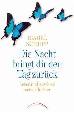 Die Nacht bringt dir den Tag zurück (eBook, ePUB) - Schupp, Isabel