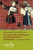 Transkulturelle Verflechtungen im mittelalterlichen Jahrtausend (eBook, ePUB)