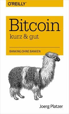 Bitcoin - kurz & gut (eBook, ePUB) - Platzer, Joerg